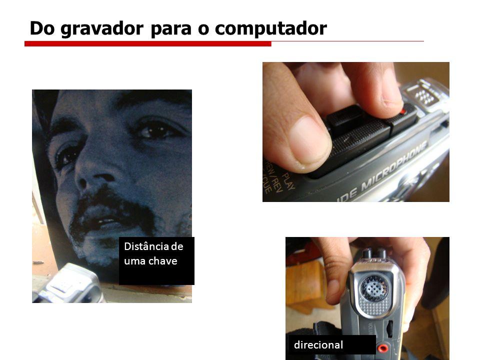 Distância de uma chave direcional Do gravador para o computador