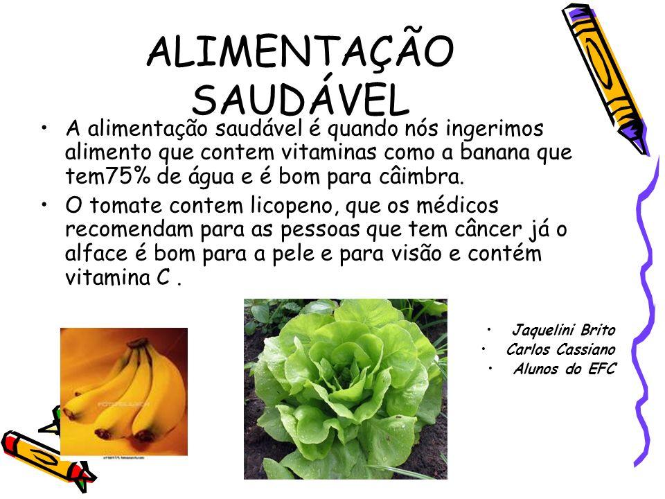 ALIMENTAÇÃO SAUDÁVEL Os alimentos que são necessário para nossa saúde são: frutas,como o abacate que age junto com a vitamina B12 eslimutando o crescimento e combatendo as afeiçoes autaneas.