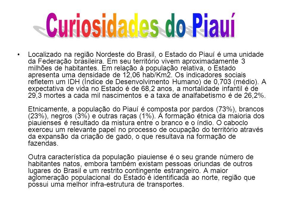 Localizado na região Nordeste do Brasil, o Estado do Piauí é uma unidade da Federação brasileira. Em seu território vivem aproximadamente 3 milhões de