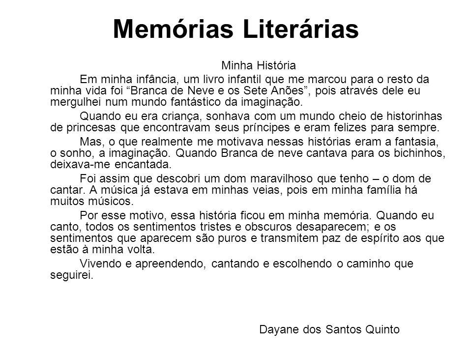 Memórias Literárias Minha História Em minha infância, um livro infantil que me marcou para o resto da minha vida foi Branca de Neve e os Sete Anões, p