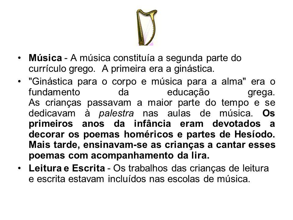 Música - A música constituía a segunda parte do currículo grego. A primeira era a ginástica.