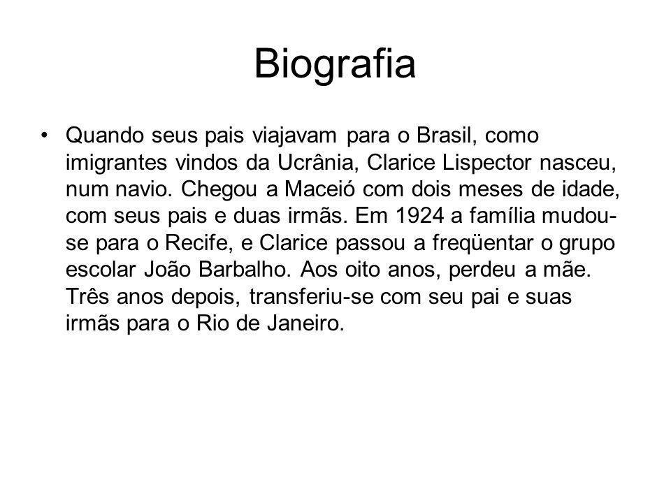 Biografia Quando seus pais viajavam para o Brasil, como imigrantes vindos da Ucrânia, Clarice Lispector nasceu, num navio.