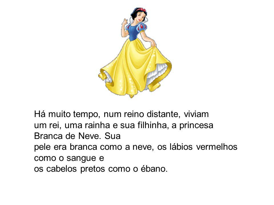 Há muito tempo, num reino distante, viviam um rei, uma rainha e sua filhinha, a princesa Branca de Neve. Sua pele era branca como a neve, os lábios ve
