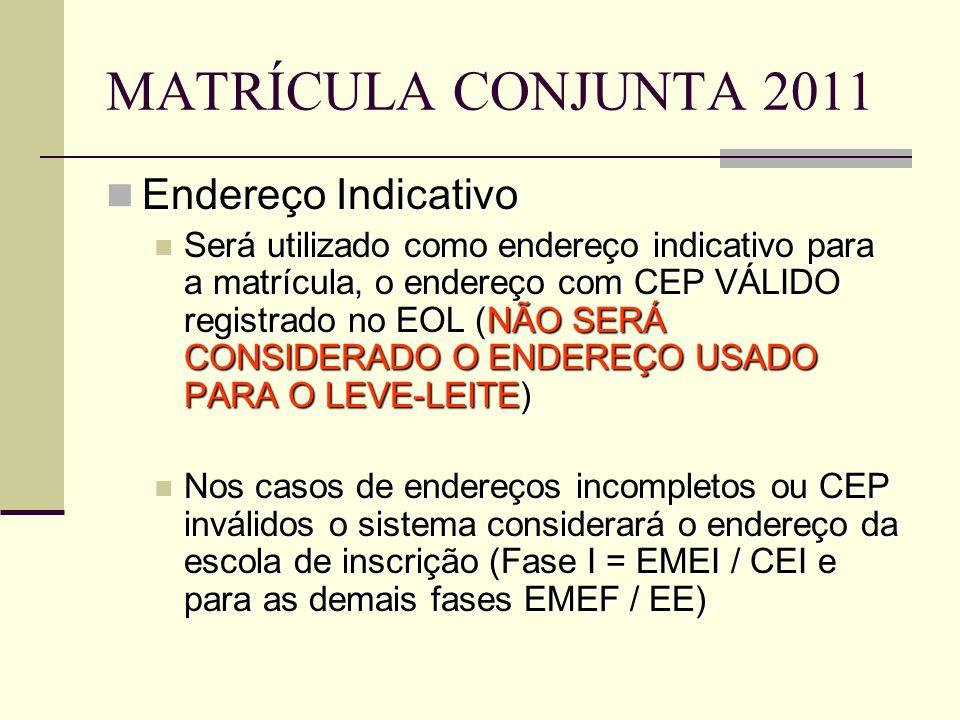Endereço Indicativo Endereço Indicativo Será utilizado como endereço indicativo para a matrícula, o endereço com CEP VÁLIDO registrado no EOL (NÃO SER