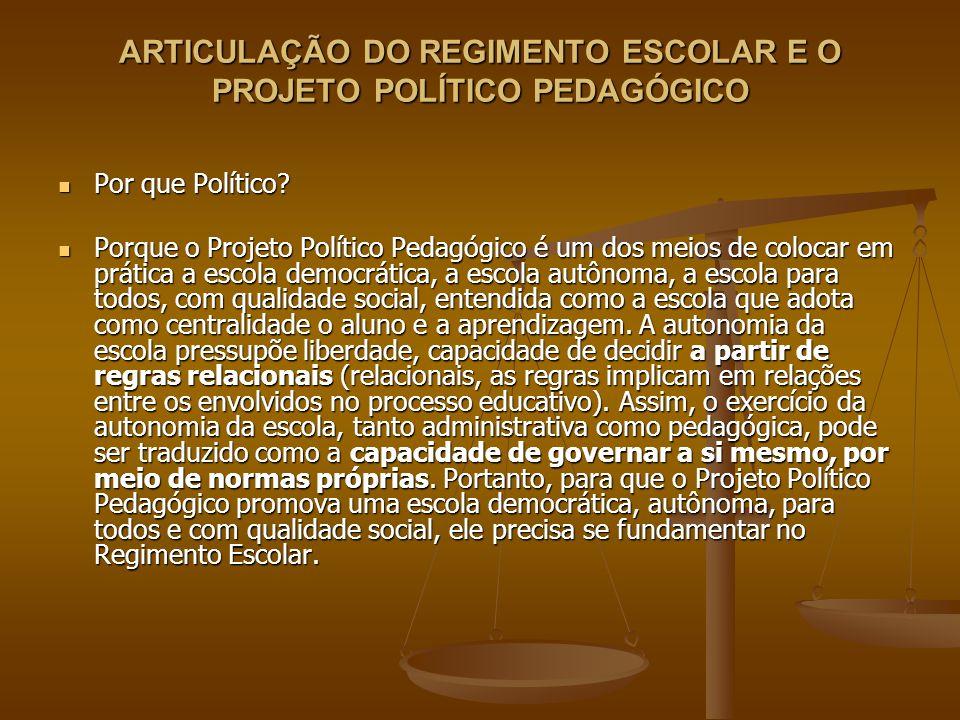 Regimento Escolar Constitui-se em um dos instrumentos de execução, com transparência e responsabilidade, do seu Projeto Político Pedagógico.