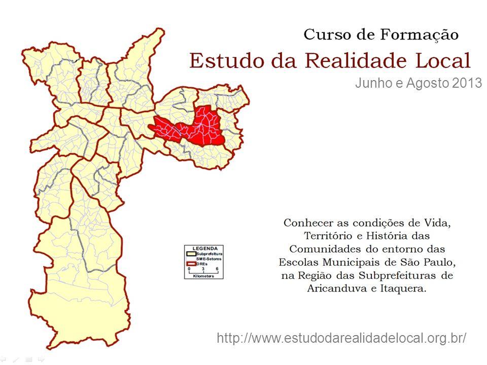 Junho e Agosto 2013 http://www.estudodarealidadelocal.org.br/
