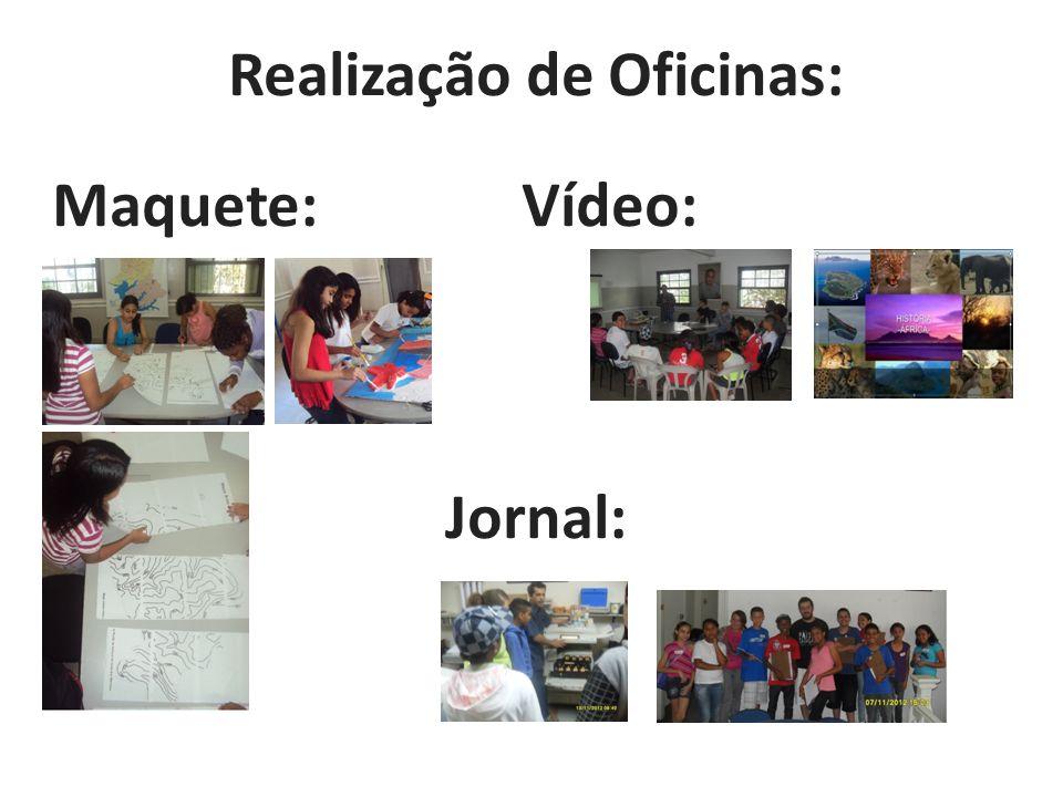 Realização de Oficinas: Maquete: Vídeo: Jornal: