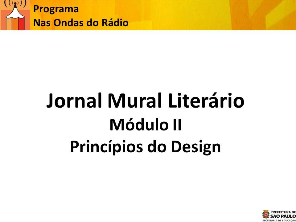 Programa Nas Ondas do Rádio Jornal Mural Literário Módulo II Princípios do Design