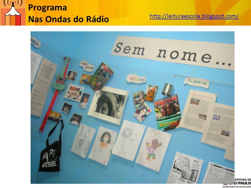 Programa Nas Ondas do Rádio http://leituraescola.blogspot.com/