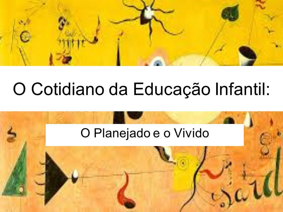 O Cotidiano da Educação Infantil: O Planejado e o Vivido