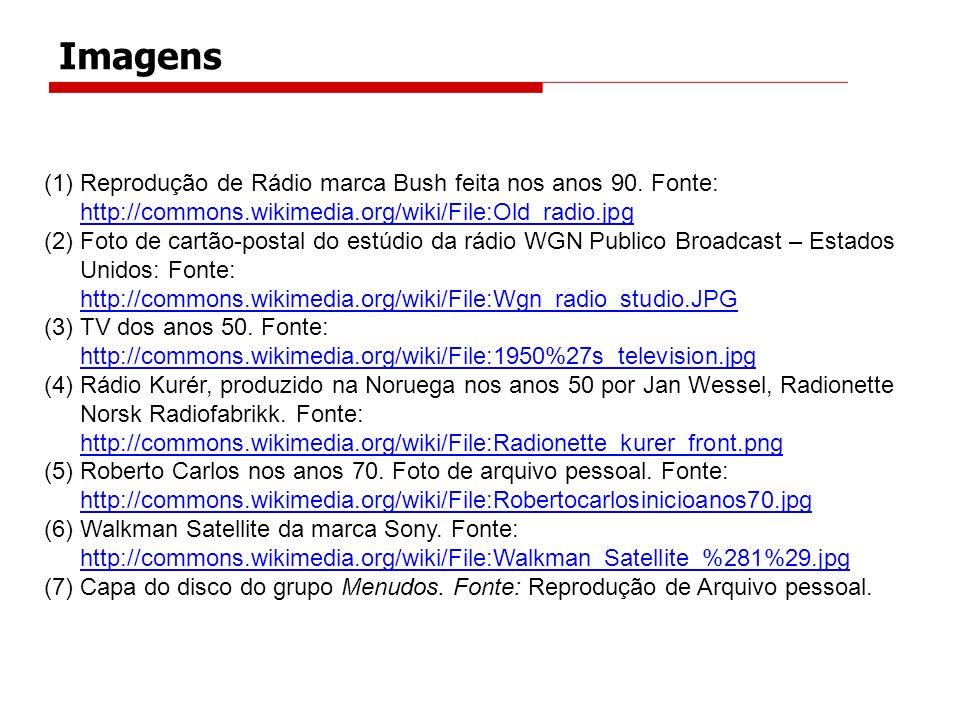 Imagens (1)Reprodução de Rádio marca Bush feita nos anos 90. Fonte: http://commons.wikimedia.org/wiki/File:Old_radio.jpg http://commons.wikimedia.org/