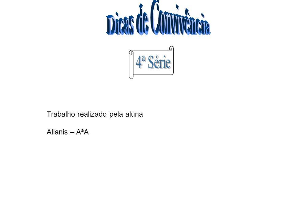 Trabalho realizado pela aluna Allanis – AªA