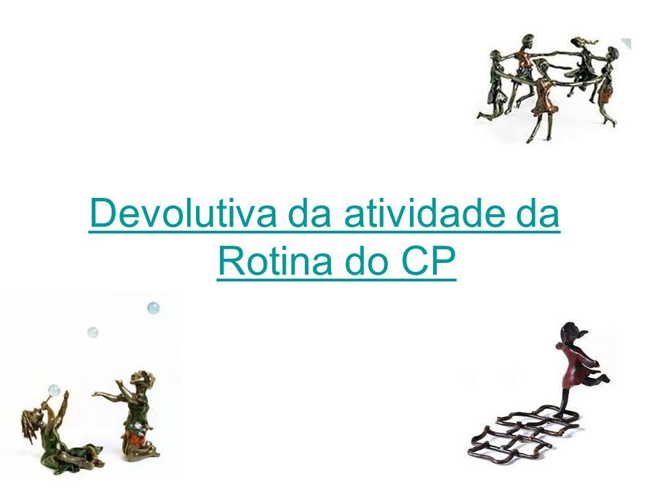 Devolutiva da atividade da Rotina do CP