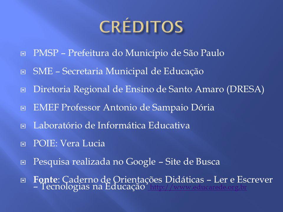 PMSP – Prefeitura do Município de São Paulo SME – Secretaria Municipal de Educação Diretoria Regional de Ensino de Santo Amaro (DRESA) EMEF Professor