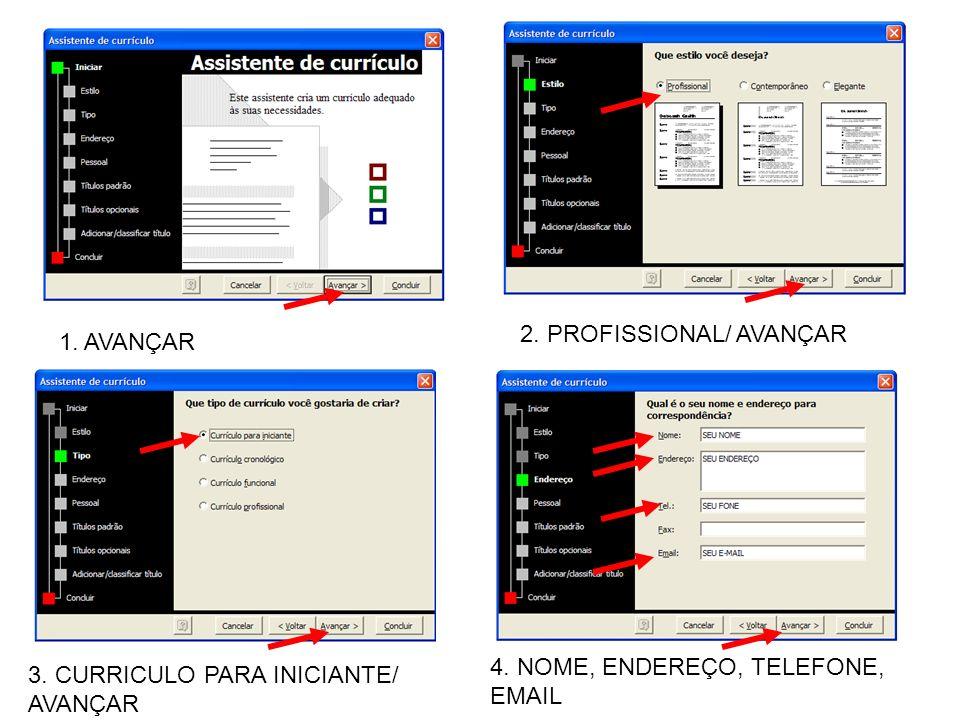 1.AVANÇAR 2. PROFISSIONAL/ AVANÇAR 3. CURRICULO PARA INICIANTE/ AVANÇAR 4.