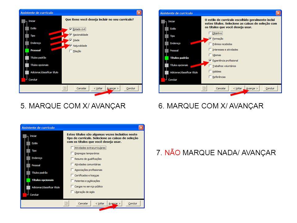 5. MARQUE COM X/ AVANÇAR6. MARQUE COM X/ AVANÇAR 7. NÃO MARQUE NADA/ AVANÇAR