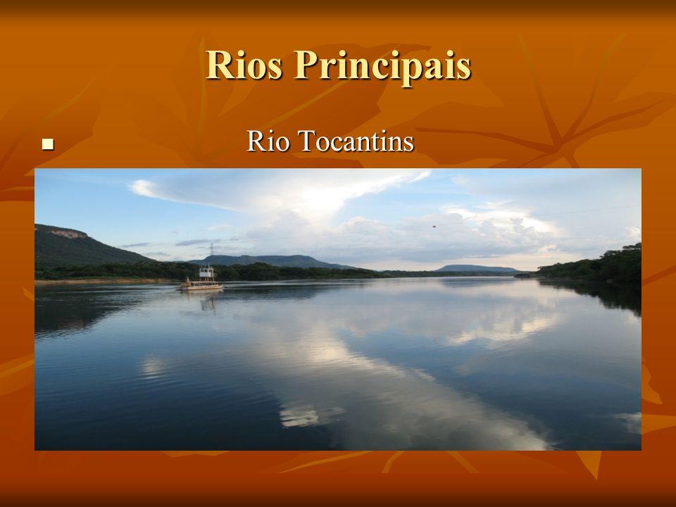 Rios Principais Rio Tocantins Rio Tocantins