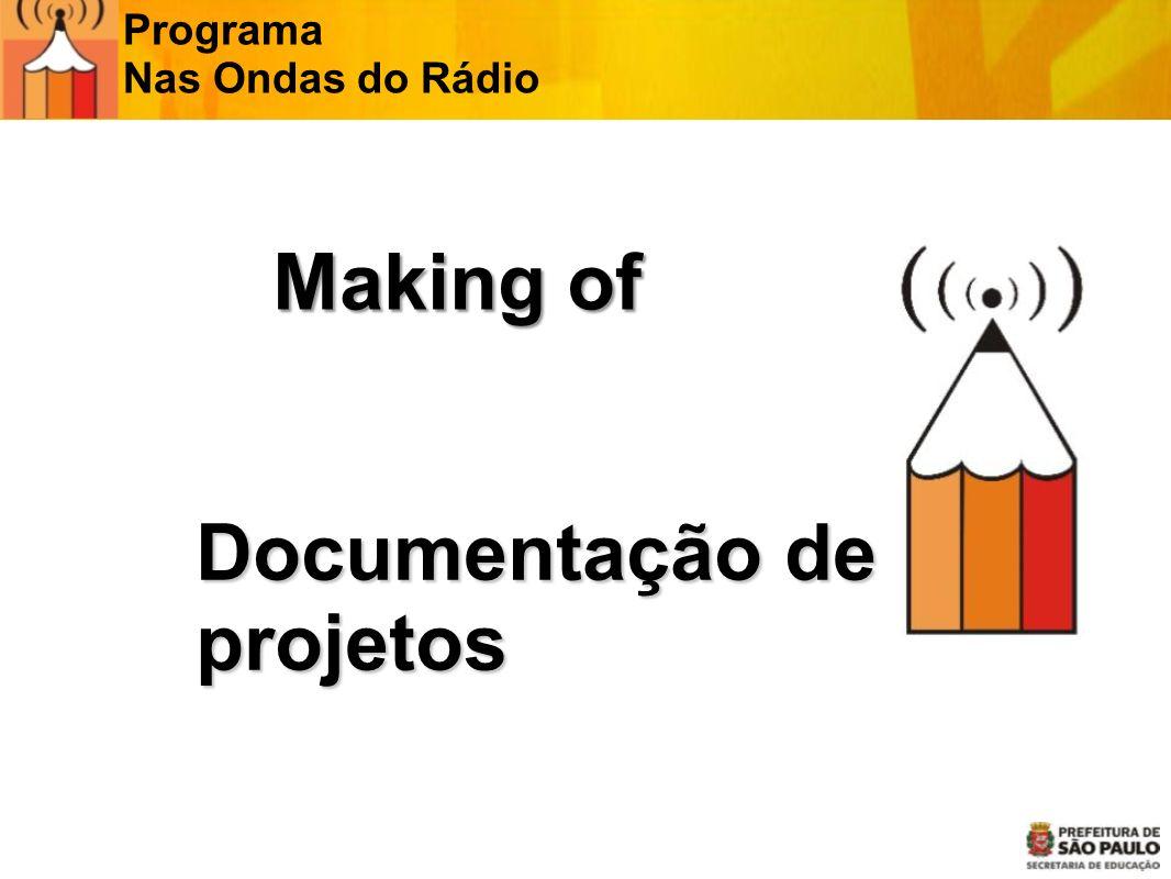 Documentação de projetos Programa Nas Ondas do Rádio Making of