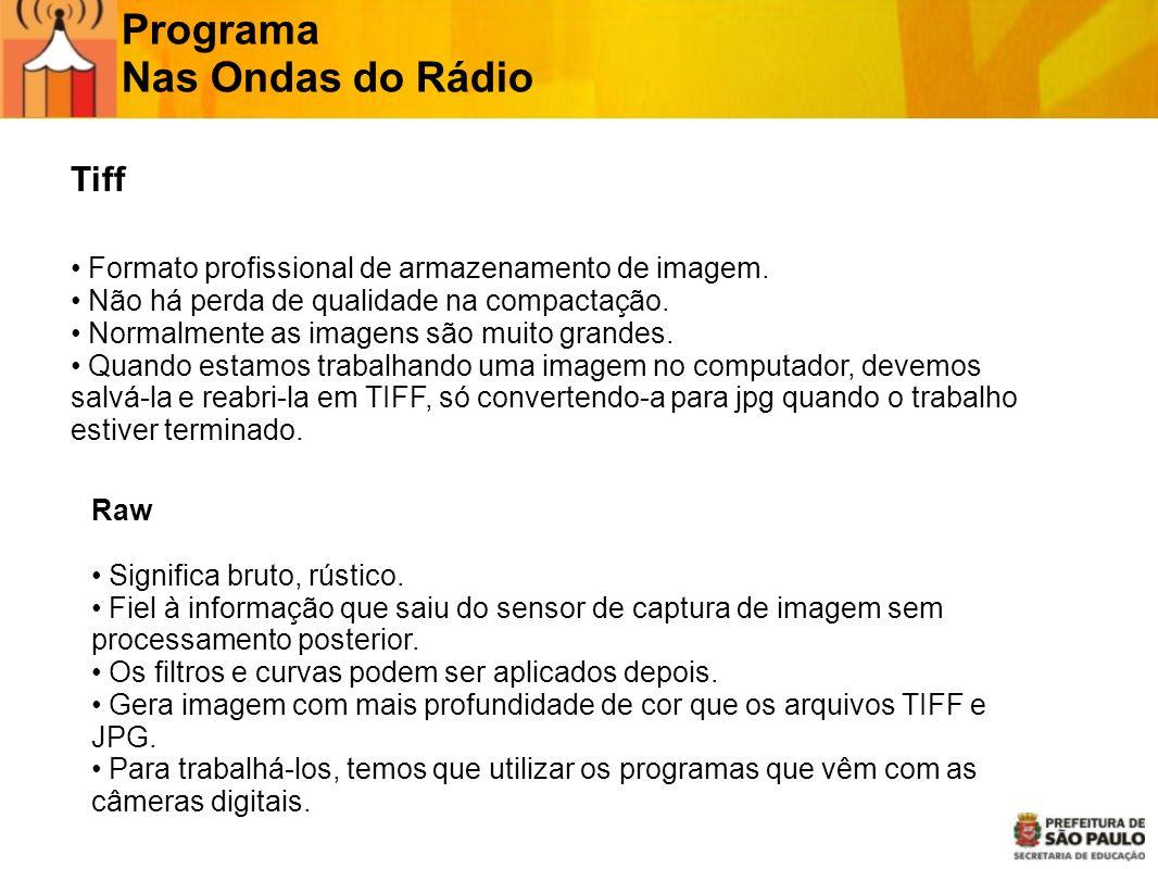Programa Nas Ondas do Rádio Tiff Formato profissional de armazenamento de imagem. Não há perda de qualidade na compactação. Normalmente as imagens são