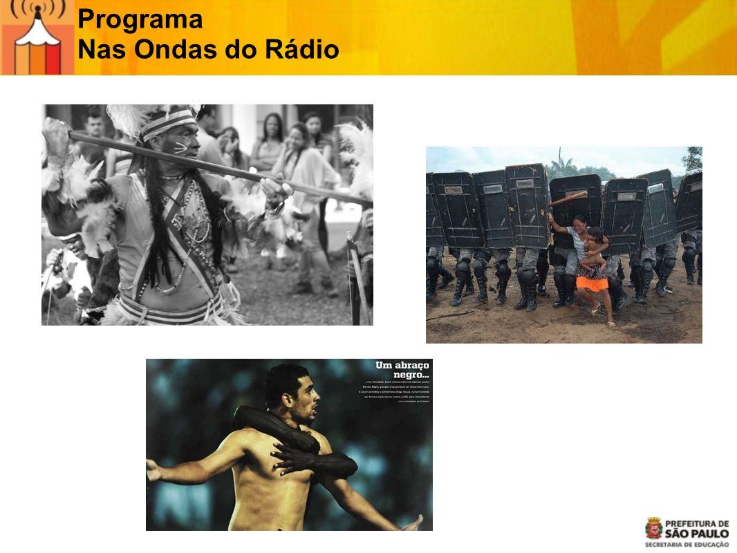 Programa Nas Ondas do Rádio Fundamental para dar destaque.