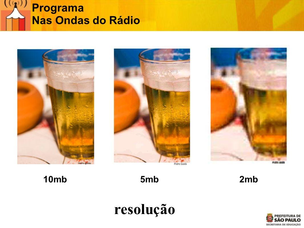 Programa Nas Ondas do Rádio JPG Jpeg ou Jpg É o formato universal utilizado na fotografia digital.