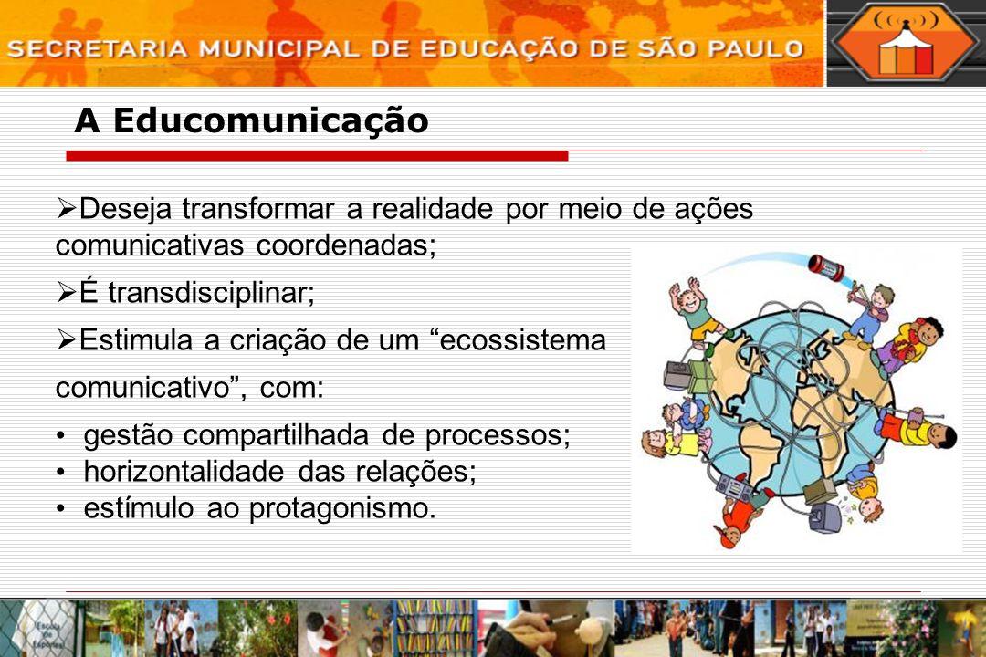 Deseja transformar a realidade por meio de ações comunicativas coordenadas; É transdisciplinar; Estimula a criação de um ecossistema comunicativo, com: gestão compartilhada de processos; horizontalidade das relações; estímulo ao protagonismo.