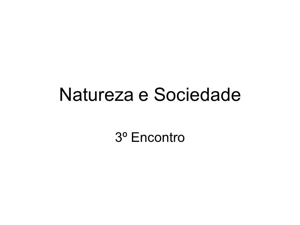Natureza e Sociedade 3º Encontro