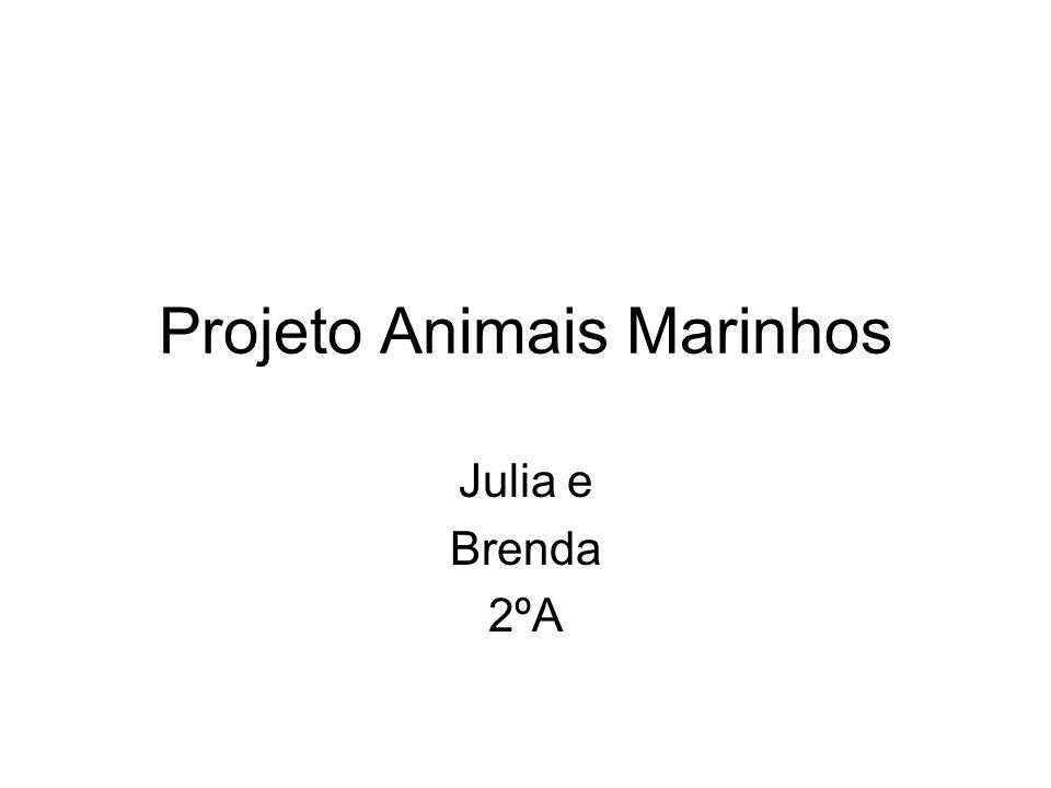 Projeto Animais Marinhos Julia e Brenda 2ºA