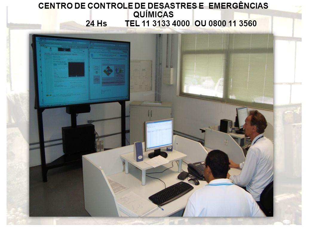 CENTRO DE CONTROLE DE DESASTRES E EMERGÊNCIAS QUÍMICAS 24 Hs TEL 11 3133 4000 OU 0800 11 3560