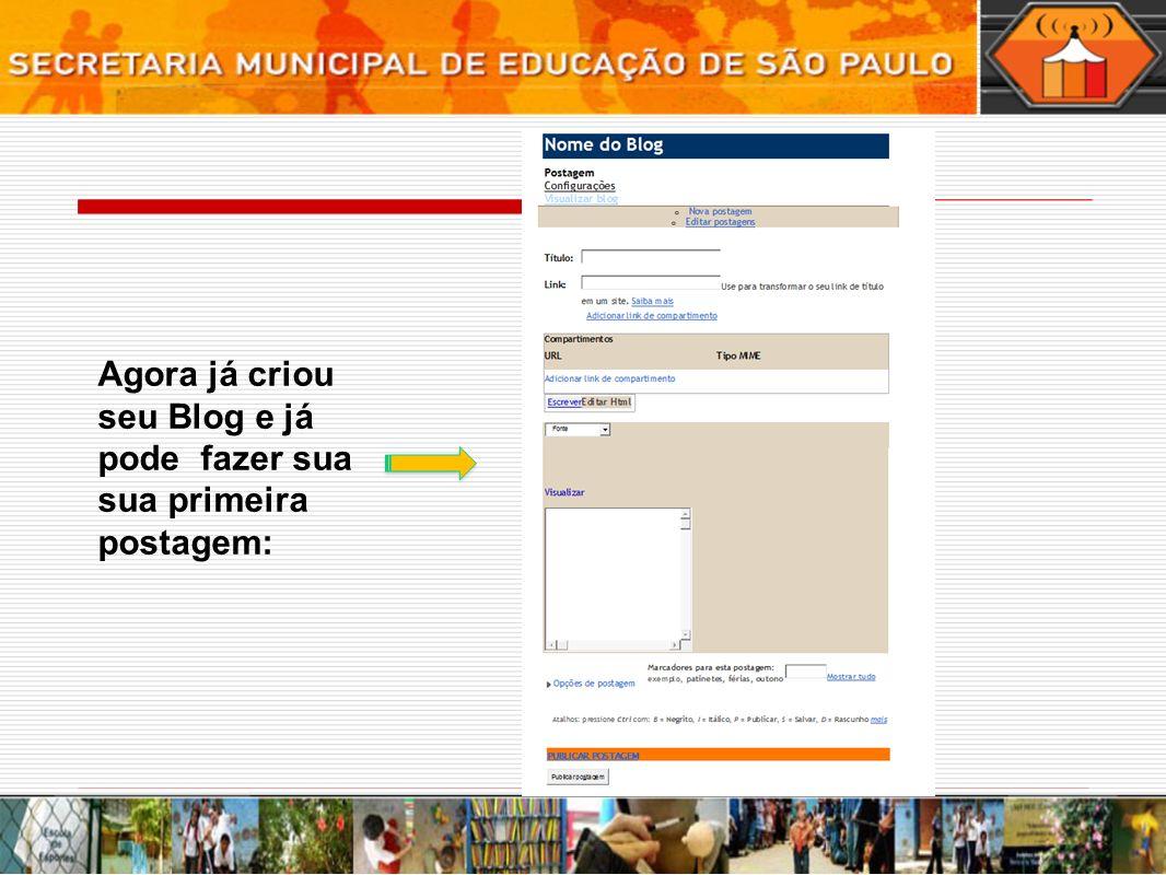 Agora já criou seu Blog e já pode fazer sua sua primeira postagem: