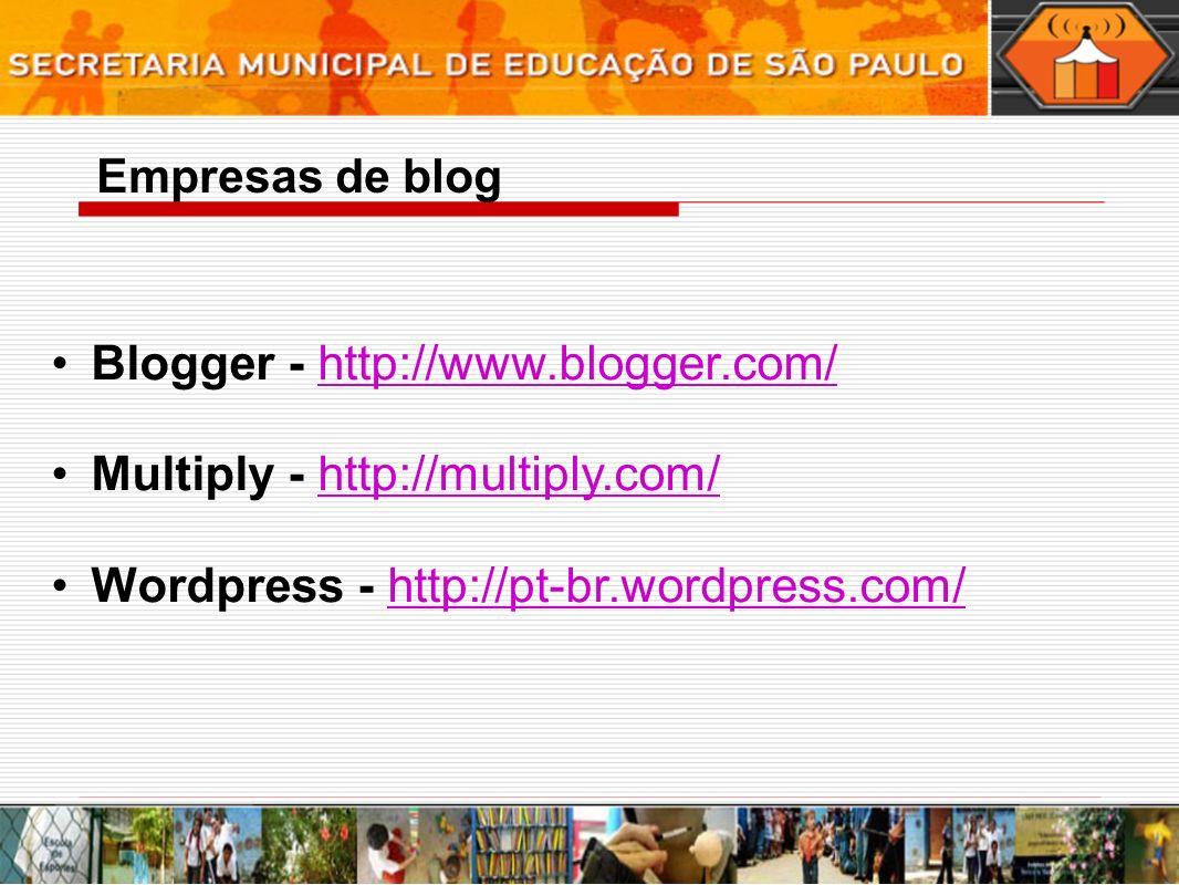Empresas de blog Blogger - http://www.blogger.com/http://www.blogger.com/ Multiply - http://multiply.com/http://multiply.com/ Wordpress - http://pt-br.wordpress.com/http://pt-br.wordpress.com/