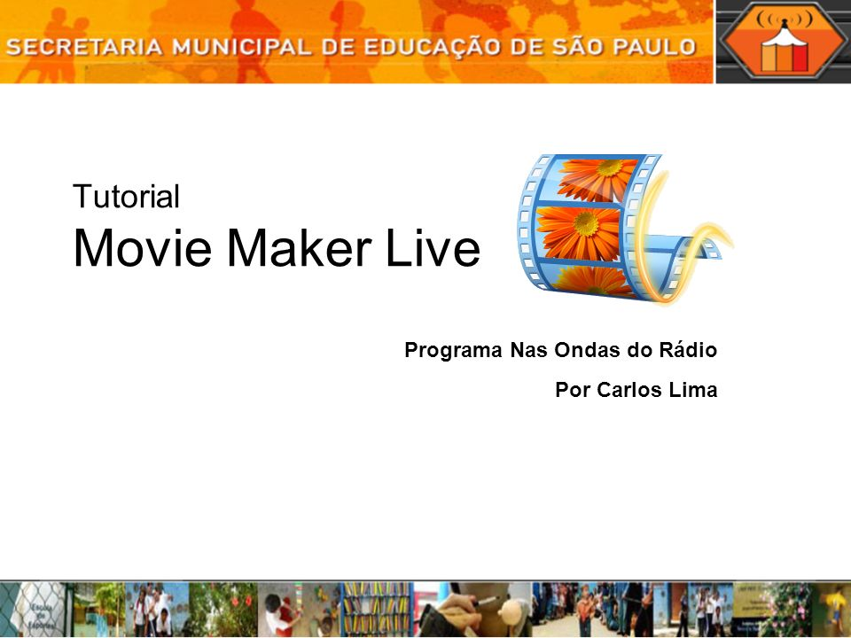Tutorial Movie Maker Live Programa Nas Ondas do Rádio Por Carlos Lima