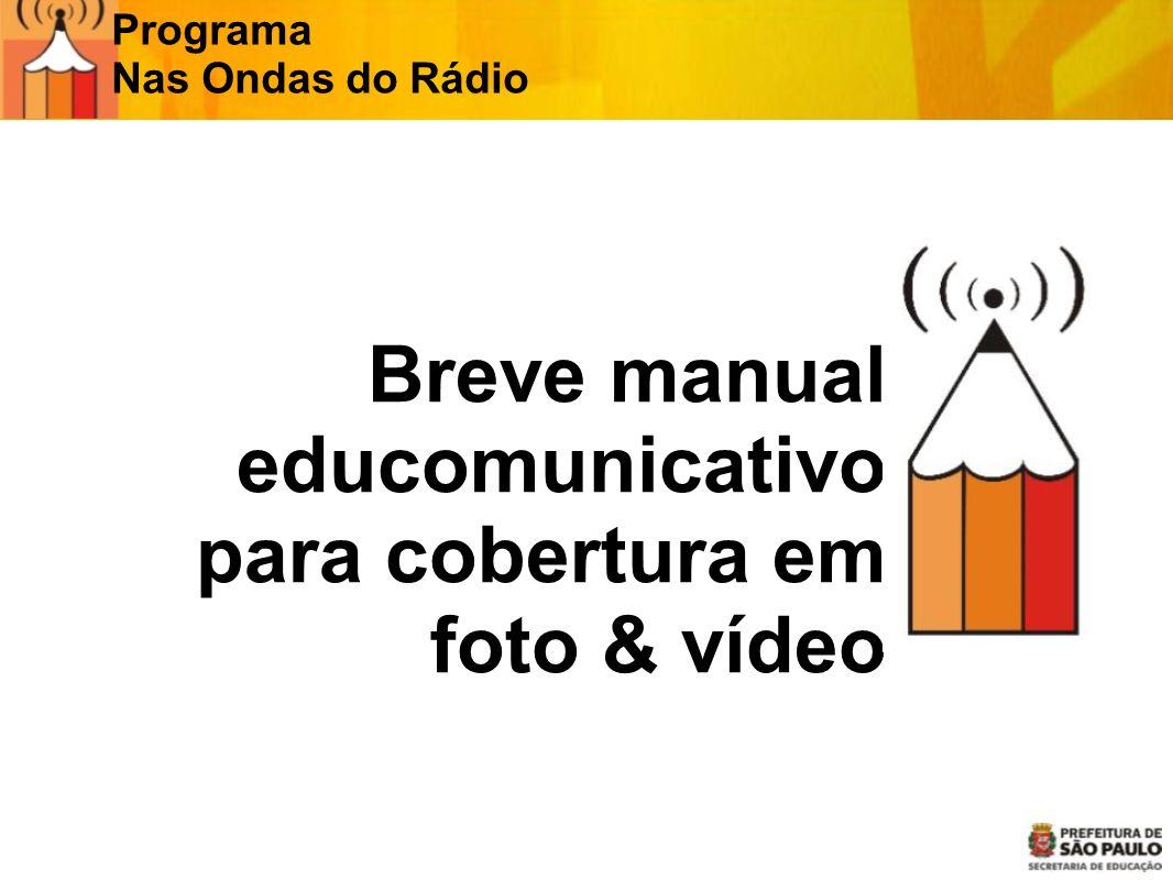 Breve manual educomunicativo para cobertura em foto & vídeo Programa Nas Ondas do Rádio