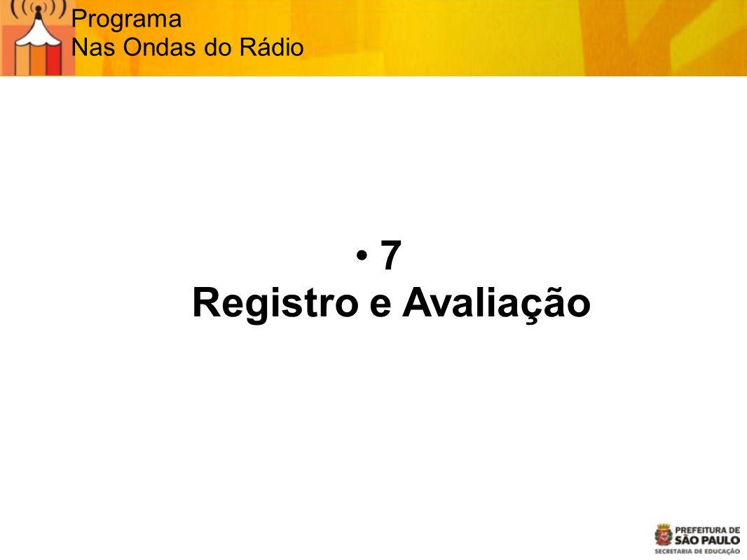 Programa Nas Ondas do Rádio 7 Registro e Avaliação