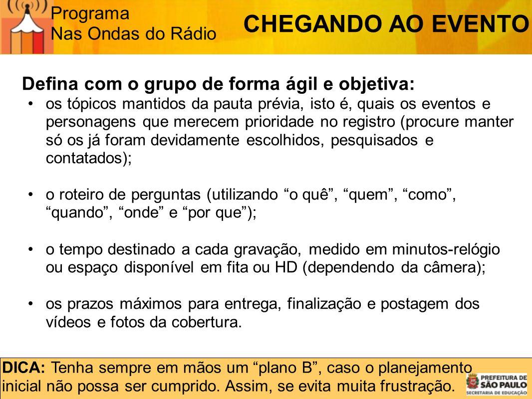 Programa Nas Ondas do Rádio DICA: Tenha sempre em mãos um plano B, caso o planejamento inicial não possa ser cumprido. Assim, se evita muita frustraçã