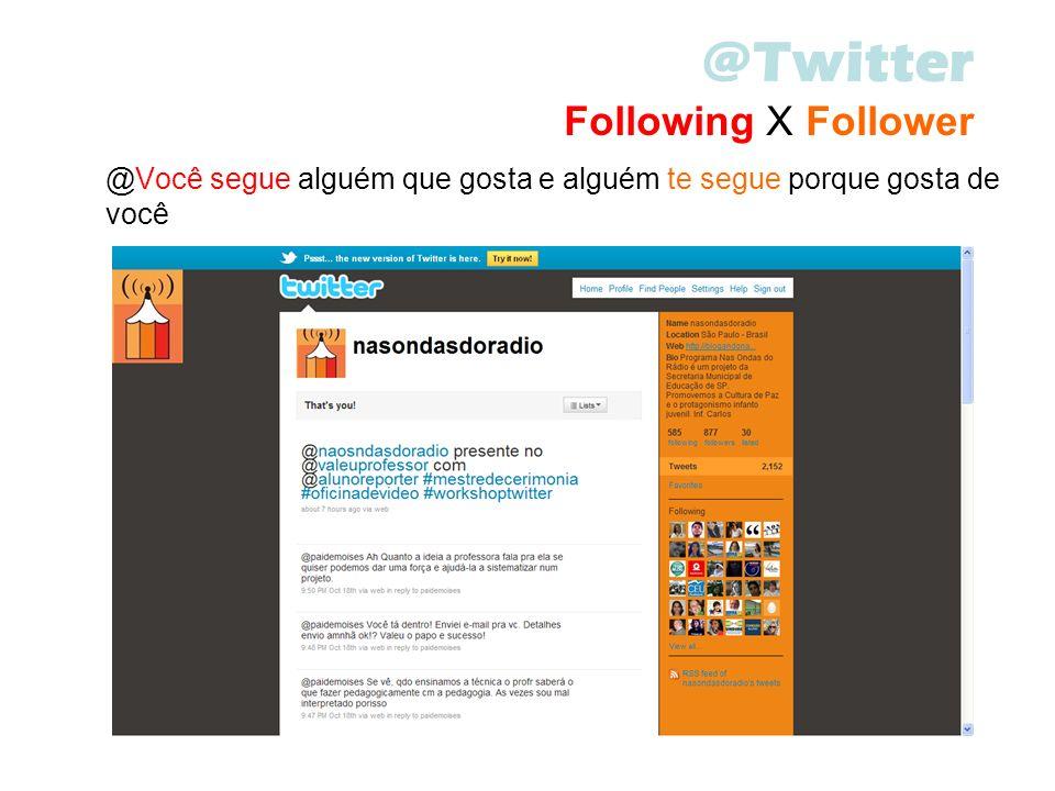 @Twitter Following X Follower @Você segue alguém que gosta e alguém te segue porque gosta de você