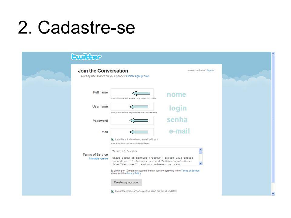 2. Cadastre-se nome login senha e-mail