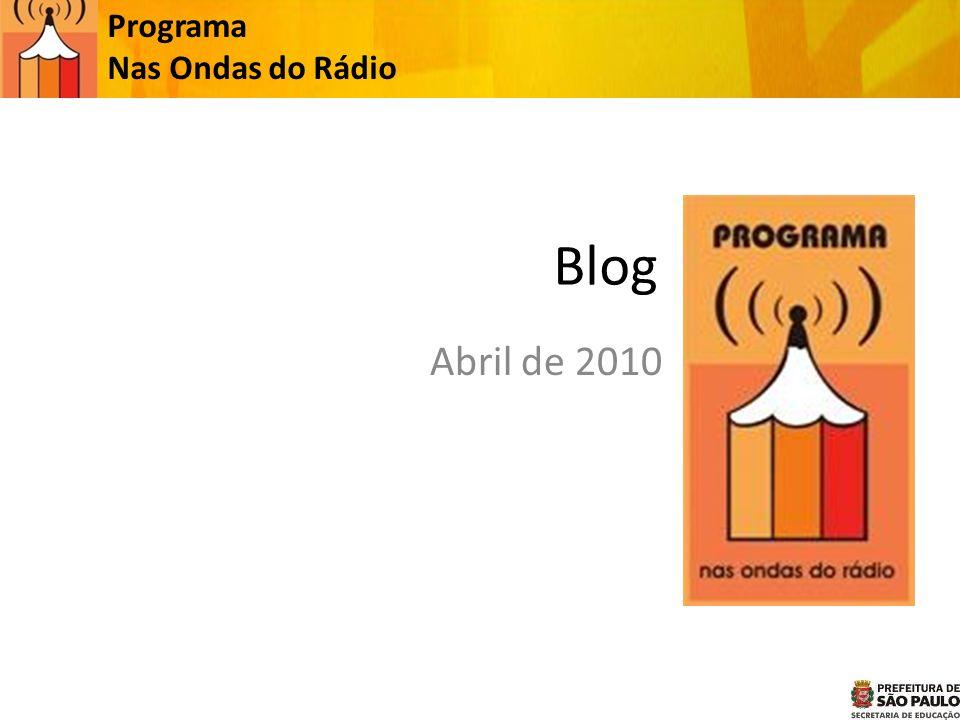 Blog Abril de 2010 Programa Nas Ondas do Rádio