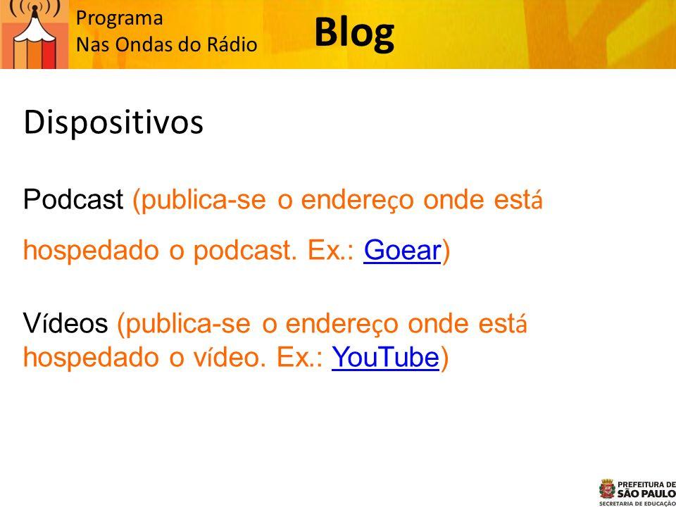Programa Nas Ondas do Rádio Dispositivos Podcast (publica-se o endere ç o onde est á hospedado o podcast.