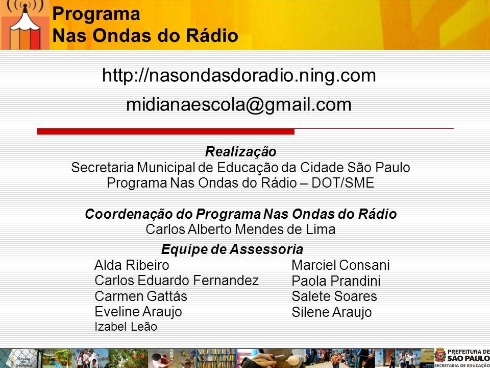 Realização Secretaria Municipal de Educação da Cidade São Paulo Programa Nas Ondas do Rádio – DOT/SME Coordenação do Programa Nas Ondas do Rádio Carlo