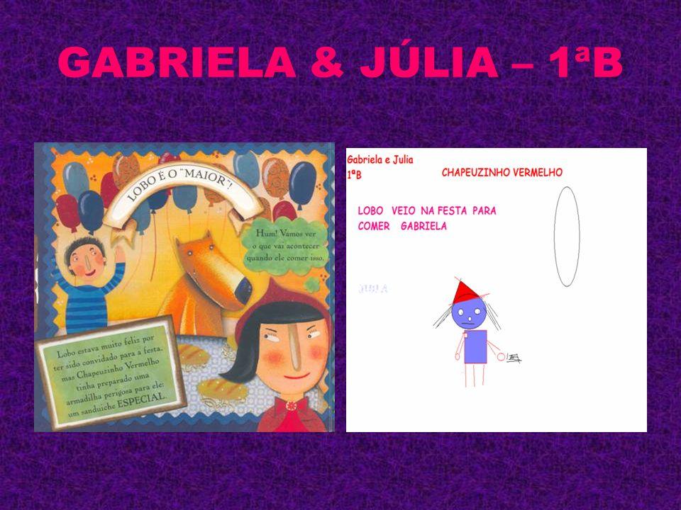 GABRIELA & JÚLIA – 1ªB