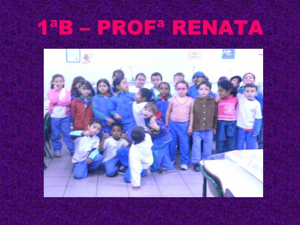 1ªB – PROFª RENATA