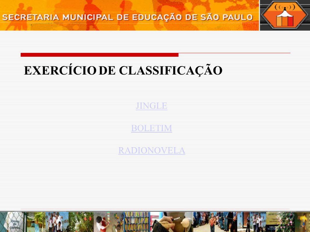 EXERCÍCIO DE CLASSIFICAÇÃO JINGLE BOLETIM RADIONOVELA