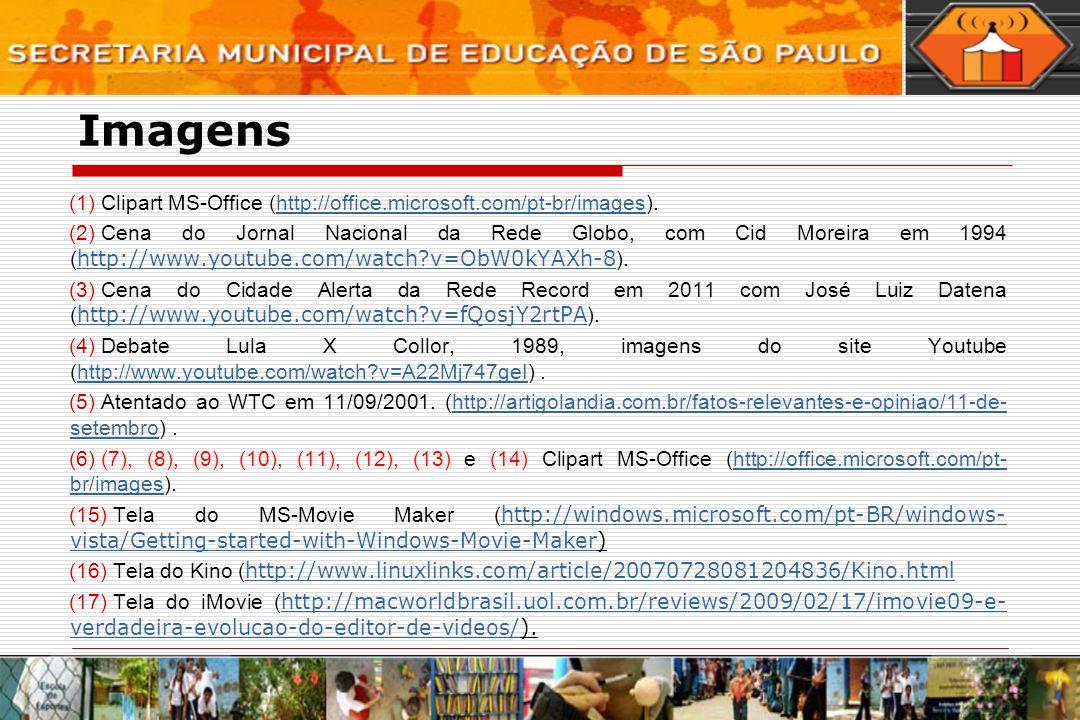 Imagens (1) Clipart MS-Office (http://office.microsoft.com/pt-br/images).http://office.microsoft.com/pt-br/images (2) Cena do Jornal Nacional da Rede