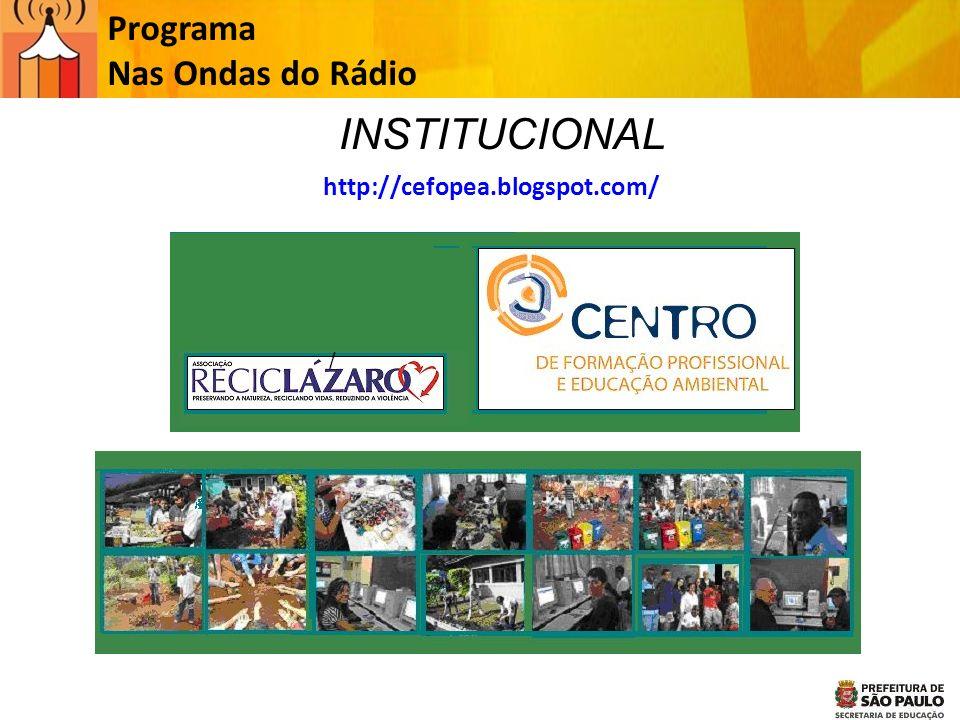 Programa Nas Ondas do Rádio http://cefopea.blogspot.com/ / INSTITUCIONAL