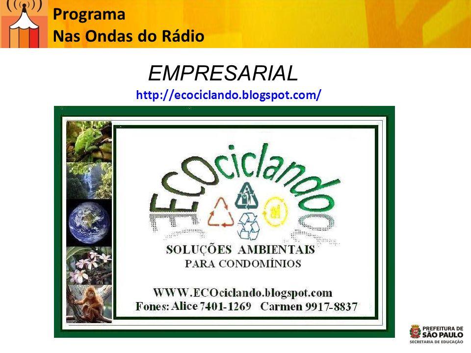 Programa Nas Ondas do Rádio http://ecociclando.blogspot.com/ EMPRESARIAL