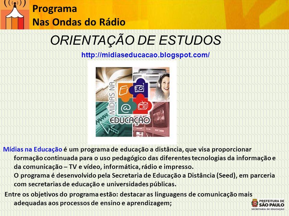 Programa Nas Ondas do Rádio Mídias na Educação é um programa de educação a distância, que visa proporcionar formação continuada para o uso pedagógico
