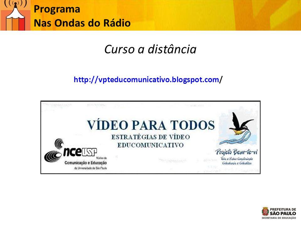 Programa Nas Ondas do Rádio http://vpteducomunicativo.blogspot.com/ Curso a distância