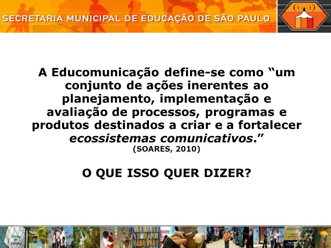 A Educomunicação define-se como um conjunto de ações inerentes ao planejamento, implementação e avaliação de processos, programas e produtos destinado
