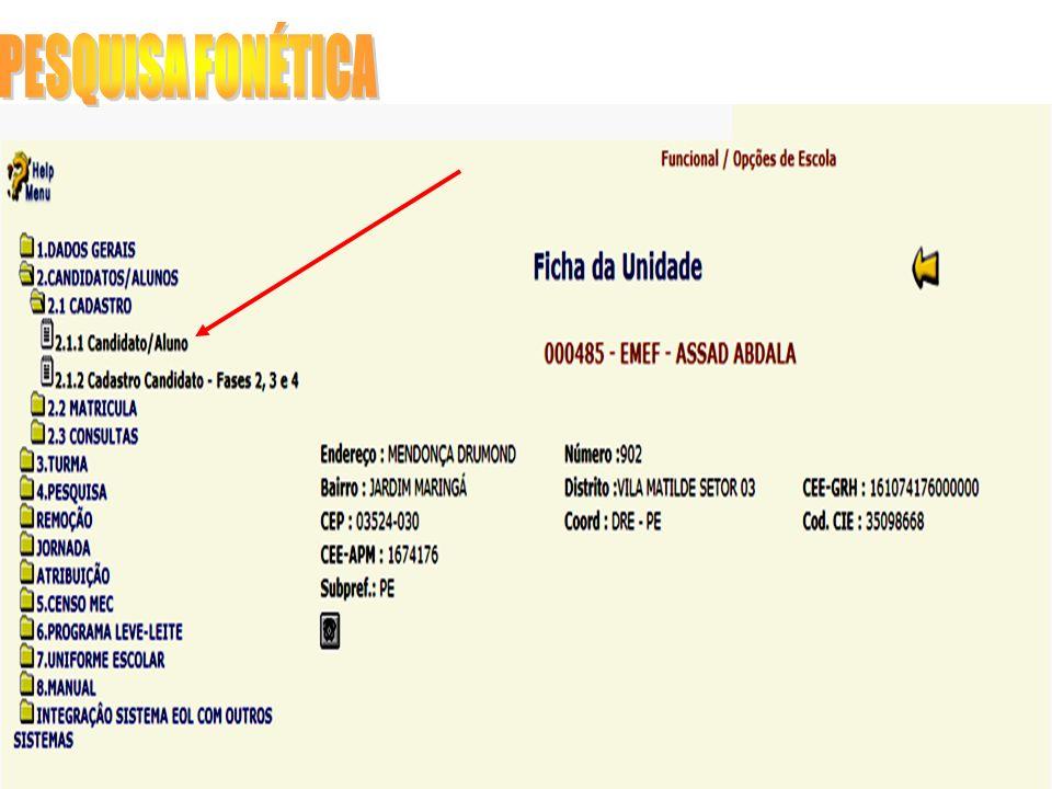 Pesquisa: - nome do aluno e data de nascimento - nome da mãe - RG - Nº EOL do aluno